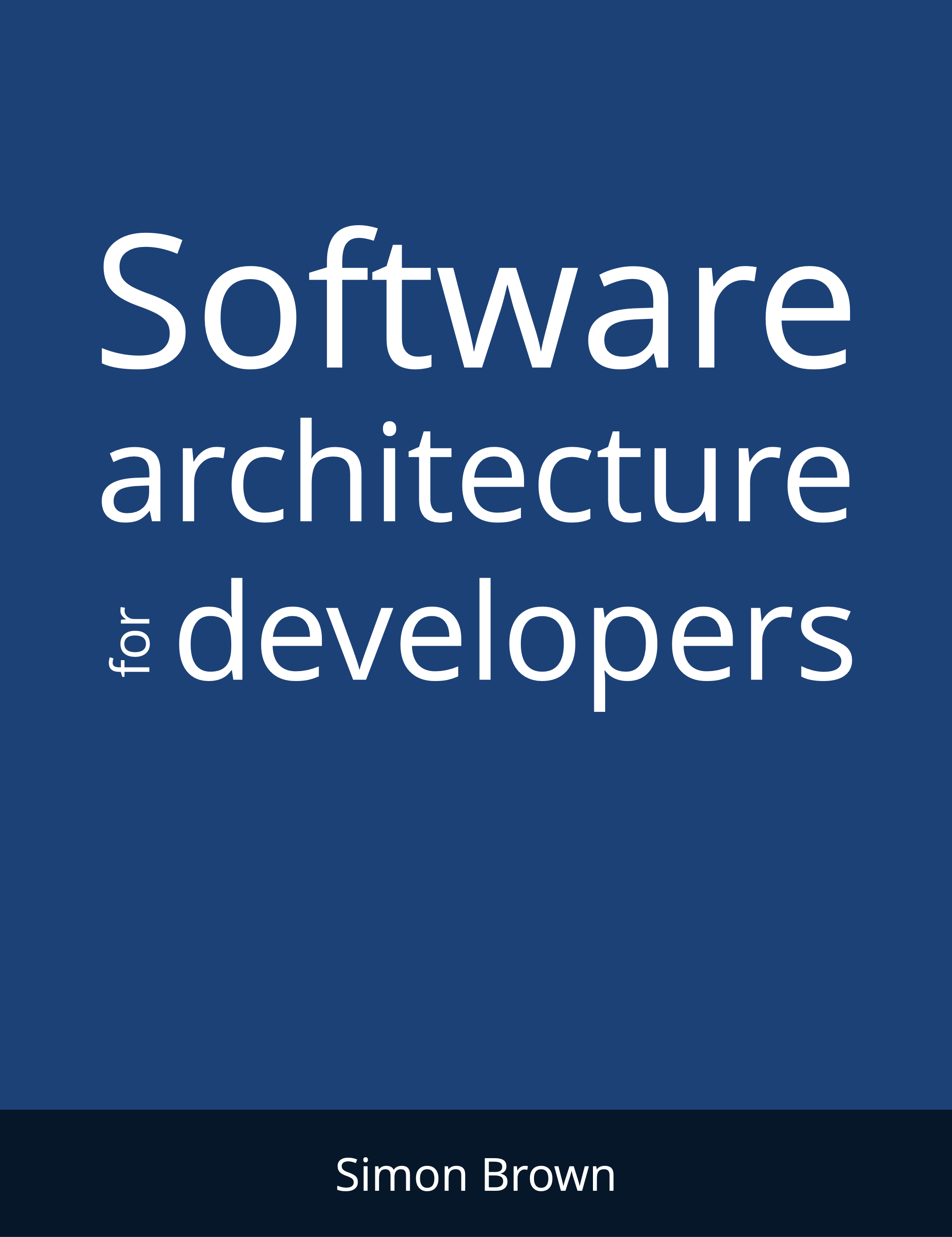Software Architecture for Developers: Volume 1